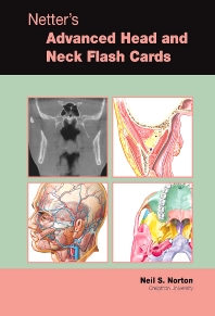 Netter's Advanced Head & Neck Flash Cards - 1st Edition - ISBN: 9781455745234, 9780323289689