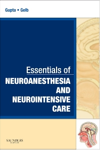 Essentials of Neuroanesthesia and Neurointensive Care - 1st Edition - ISBN: 9781416046530, 9781437711158