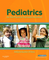 Pediatrics for the Physical Therapist Assistant - 1st Edition - ISBN: 9781416047506, 9781455757558