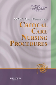 AACN's Quick Reference to Critical Care Nursing Procedures