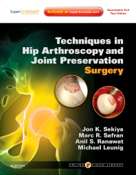 Cover image for Techniques in Hip Arthroscopy and Joint Preservation Surgery