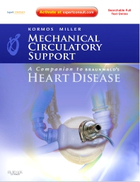 Mechanical Circulatory Support: A Companion to Braunwald's Heart Disease - 1st Edition - ISBN: 9781416060017, 9781455727001