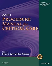 AACN Procedure Manual for Critical Care - 6th Edition - ISBN: 9781416062189, 9781437703962