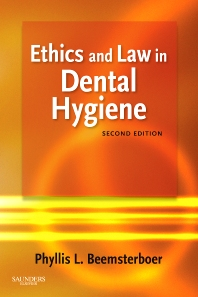 Ethics and Law in Dental Hygiene, 2nd Edition,Phyllis Beemsterboer,ISBN9781416062356
