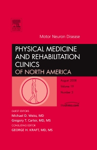 Motor Neuron Disease, An Issue of Physical Medicine and Rehabilitation Clinics