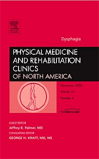 Dysphagia, An Issue of Physical Medicine and Rehabilitation Clinics - 1st Edition - ISBN: 9781416063384