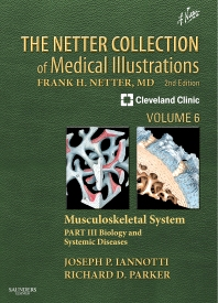 The Netter Collection of Medical Illustrations: Musculoskeletal System, Volume 6, Part III - Biology and Systemic Diseases - 2nd Edition - ISBN: 9781416063797, 9781455726608