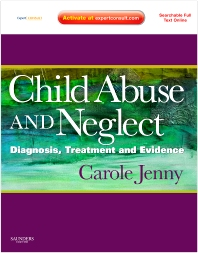 Child Abuse and Neglect - 1st Edition - ISBN: 9781416063933, 9781437723137