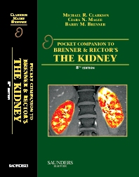 Pocket Companion to Brenner and Rector's The Kidney, 2nd Edition,Michael Clarkson,Barry Brenner,Ciara Magee,ISBN9781416066408