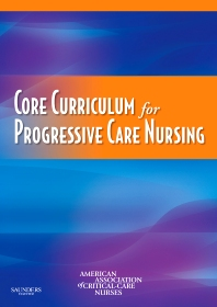 Core Curriculum for Progressive Care Nursing - 1st Edition