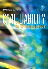 Civil Liability in Criminal Justice - 5th Edition - ISBN: 9781422461396, 9781437755107
