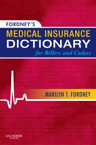 Cover image for Fordney's Medical Insurance Dictionary for Billers and Coders
