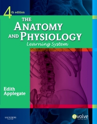 The Anatomy and Physiology Learning System - 4th Edition - ISBN: 9781437703931, 9781455736539