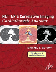Netter's Correlative Imaging: Cardiothoracic Anatomy - 1st Edition - ISBN: 9781437704402, 9781455726578