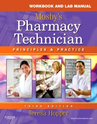 Workbook and Lab Manual for Mosby's Pharmacy Technician, 3rd Edition,Teresa Hopper,ISBN9781437706710
