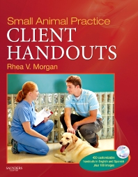 Small Animal Practice Client Handouts - 1st Edition - ISBN: 9781437708509, 9781455758029