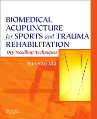 Biomedical Acupuncture for Sports and Trauma Rehabilitation - 1st Edition - ISBN: 9781437709278, 9781455701001