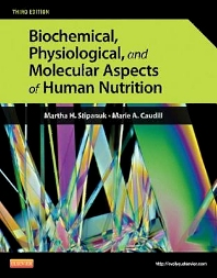 Biochemical, Physiological, and Molecular Aspects of Human Nutrition, 3rd Edition,Martha Stipanuk,Marie Caudill,ISBN9781437709599