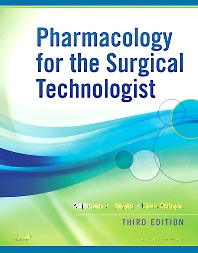Pharmacology for the Surgical Technologist - 3rd Edition - ISBN: 9781437710021, 9781455723720