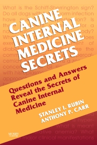 Canine Internal Medicine Secrets E-Book, 1st Edition,Stan Rubin,Anthony Carr,ISBN9781437711479