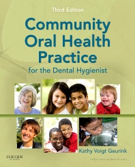 Community Oral Health Practice for the Dental Hygienist - 3rd Edition - ISBN: 9781437713510, 9781437713527