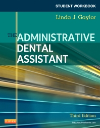 Student Workbook for The Administrative Dental Assistant - 3rd Edition - ISBN: 9781437713572, 9780323291187