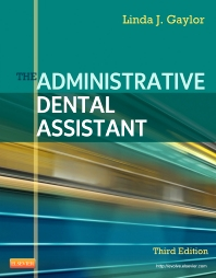 The Administrative Dental Assistant, 3rd Edition,Linda Gaylor,ISBN9781437713626