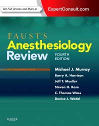 Faust's Anesthesiology Review - 4th Edition - ISBN: 9781437713695, 9780323314848