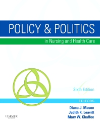 Policy & Politics in Nursing and Health Care - 6th Edition - ISBN: 9781455736928