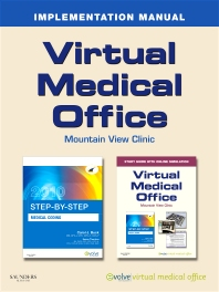 Virtual Medical Office Implementation Manual for Step-by-Step Medical Coding, 2010 Edition