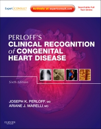 Perloff's Clinical Recognition of Congenital Heart Disease - 6th Edition - ISBN: 9781437716184, 9781455733774