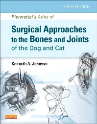 Piermattei's Atlas of Surgical Approaches to the Bones and Joints of the Dog and Cat, 5th Edition,Kenneth Johnson,ISBN9781437716344