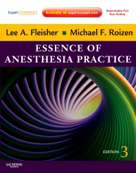 Essence of Anesthesia Practice - 3rd Edition - ISBN: 9781437717204, 9781455700868