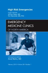 High Risk Emergencies, An Issue of Emergency Medicine Clinics - 1st Edition - ISBN: 9781437718140, 9781455700257
