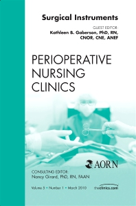 Surgical Instruments, An Issue of Perioperative Nursing Clinics - 1st Edition - ISBN: 9781437718577