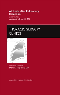 Air Leak after Pulmonary Resection, An Issue of Thoracic Surgery Clinics - 1st Edition - ISBN: 9781437718812