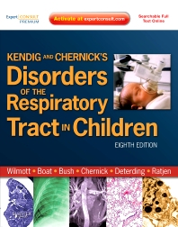 Kendig and Chernick's Disorders of the Respiratory Tract in Children, 8th Edition,Robert Wilmott,Andrew Bush,Thomas Boat,Robin Deterding,Felix Ratjen,Victor Chernick,ISBN9781437719840