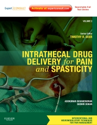 Intrathecal Drug Delivery for Pain and Spasticity - 1st Edition - ISBN: 9781437722178, 9781455733989