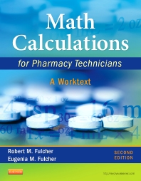 Math Calculations for Pharmacy Technicians - 2nd Edition - ISBN: 9781437723663, 9780323292320