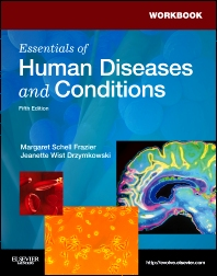Workbook for Essentials of Human Diseases and Conditions, 5th Edition,Margaret Frazier,Jeanette Drzymkowski,ISBN9781437724097
