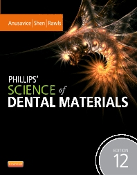 Phillips' Science of Dental Materials, 12th Edition,Kenneth Anusavice,Chiayi Shen,H. Ralph Rawls,ISBN9781437724189