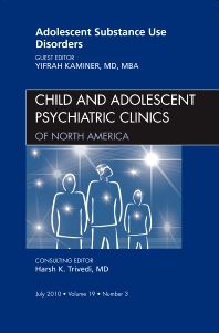 Cover image for Adolescent Substance Use Disorders, An Issue of Child and Adolescent Psychiatric Clinics of North America