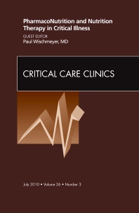 Cover image for PharmacoNutrition and Nutrition Therapy in Critical Illness, An Issue of Critical Care Clinics