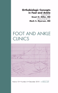 Orthobiologic Concepts in Foot and Ankle, An Issue of Foot and Ankle Clinics - 1st Edition - ISBN: 9781437724516