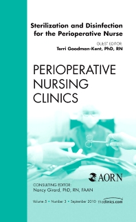 Sterilization and Disinfection for the Perioperative Nurse, An Issue of Perioperative Nursing Clinics - 1st Edition - ISBN: 9781437724813