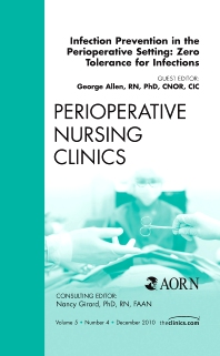 Cover image for Infection Prevention in the Perioperative Setting: Zero Tolerance for Infections, An Issue of Perioperative Nursing Clinics