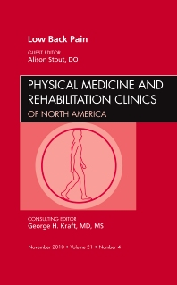 Low Back Pain, An Issue of Physical Medicine and Rehabilitation Clinics - 1st Edition - ISBN: 9781437724844, 9781455700561