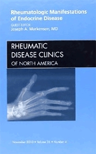 Rheumatologic Manifestations of Endocrine Disease, An Issue of Rheumatic Disease Clinics - 1st Edition - ISBN: 9781437724943