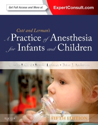 A Practice of Anesthesia for Infants and Children - 5th Edition - ISBN: 9781437727920, 9781455727902