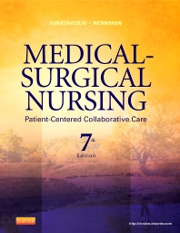Medical-Surgical Nursing, 7th Edition,Donna Ignatavicius,M. Linda Workman,ISBN9781437728019
